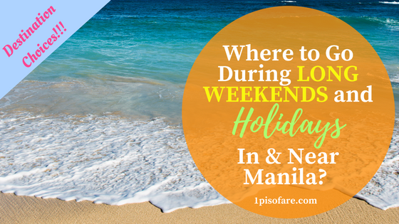 Where to Go During LONG WEEKENDS and Holidays Near Manila-