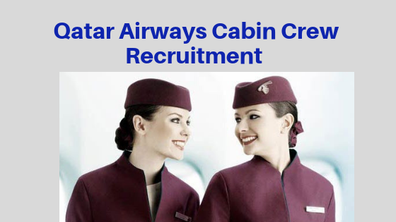Qatar Airways Cabin Crew Recruitment