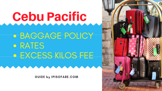 BAGGAGE POLICY, RATES, EXCESS KILOS FEE
